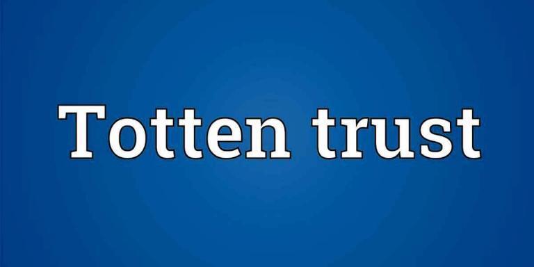 WHAT IS TOTTEN TRUST